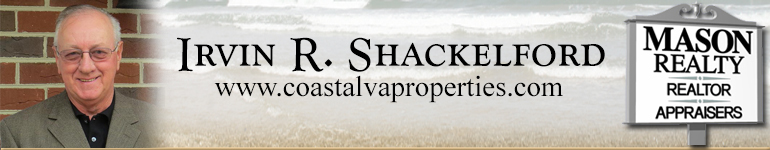 Chesapeake Bay Virginia Real Estate -  Irvin R Shackelford - Mason Realty, Inc.